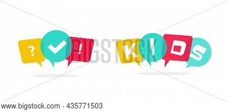 Kids Logo With Bubble Speeches Vector And Fun Child Quiz Or Questionnaire Cartoon Comic Icon For Lea