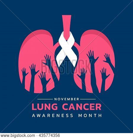 November, Lung Cancer Awareness Month Text And White Ribbon Around On Pink Lung Symbol With Hands Up