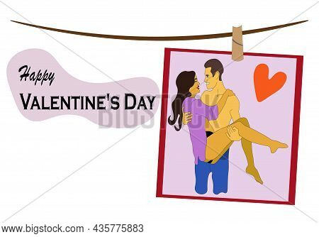 Happy Valentine's Day. The Man Is Holding His Loved Girl In His Arms. Greeting Card With A Couple In