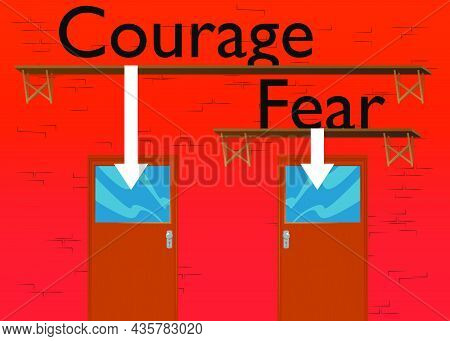 Courage And Fear Text With Arrows With Front Door Background. Bar, Cafe Or Drink Establishment Front