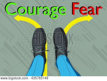 Comic Book Illustrated Vector Image Of Legs In Boots On Courage And Fear Text With Arrows . Feet Sho