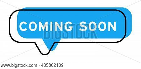 Speech Banner And Blue Shadow With Word Coming Soon On White Background