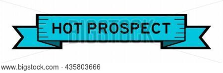 Vintage Blue Color Ribbon Banner With Word Hot Prospect On White Background