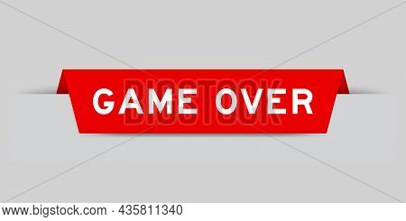 Red Color Inserted Label With Word Game Over On Gray Background