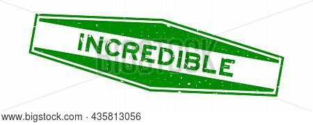 Grunge Green Incredible Word Hexagon Rubber Seal Stamp On White Background
