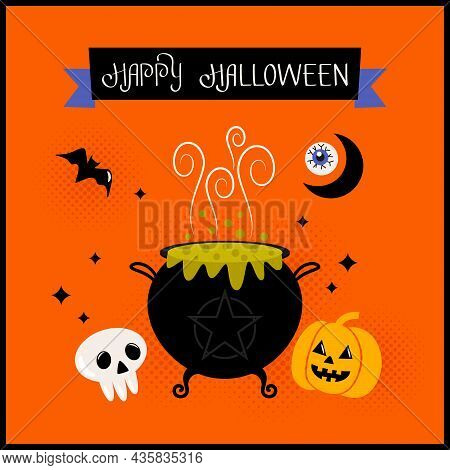 Happy Halloween Banner Or Greeting Card With Hand Lettering. Black Cauldron Of Witches With Green Po