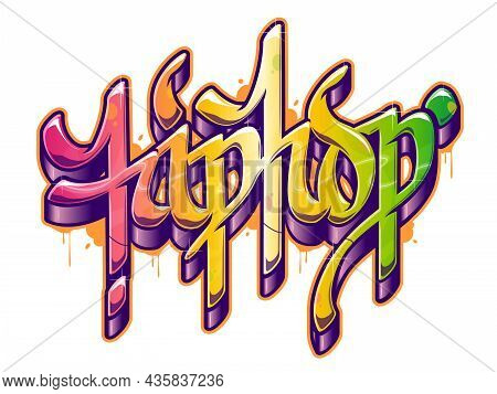 Hip-hop Word In Graffiti Style. Color Text Vector Isolated On White Background.