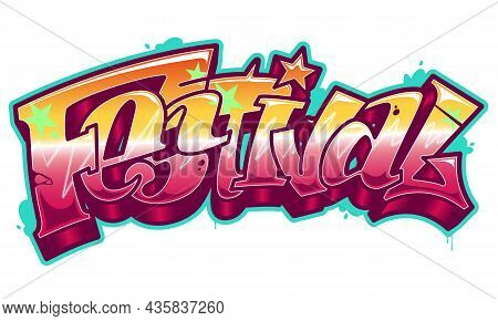 Festival Word In Readable Graffiti Style In Vibrant Customizable Colors.