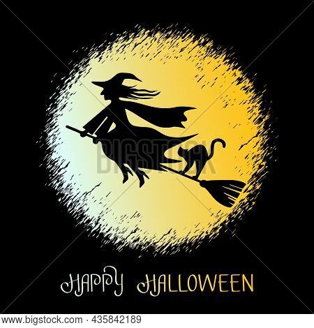 Greeting Card With Text Happy Halloween. Witch On A Broomstick With A Black Cat Flying On A Broomsti