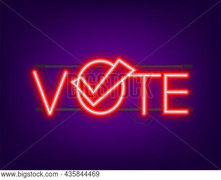 Vote Symbols. Check Mark Icon. Vote Label. Neon Icon. Vector Illustration