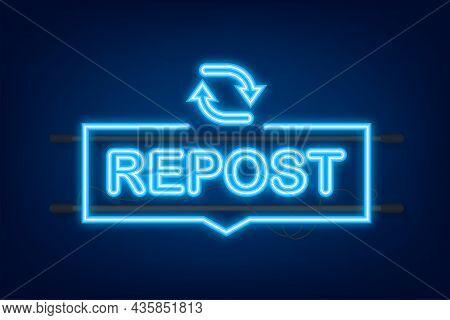 Repost Neon Icon. Repost Label. Social Media. Vector Stock Illustration