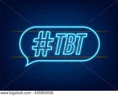 Tbt Hashtag Thursday Throwback Symbol. Neon Icon. Vector Stock Illustration