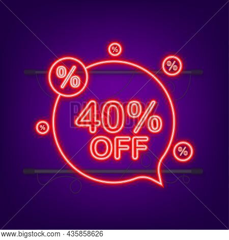 40 Percent Off Sale Discount Banner. Neon Icon. Discount Offer Price Tag. Vector Illustration