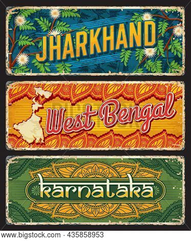 Karnataka, West Bengal And Jharkhand, India States Tin Signs, Indian Regions Vector Metal Plates. In