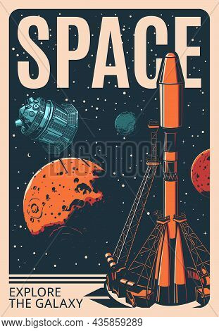Spaceship At The Launch Pad. Retro Poster With Vector Rocket Carrier, Space Shuttle And Satellite, E