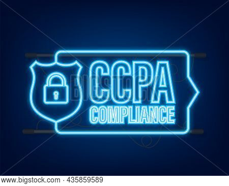 Ccpa, Great Design For Any Purposes. Security Vector Neonicon. Website Information. Internet Securit