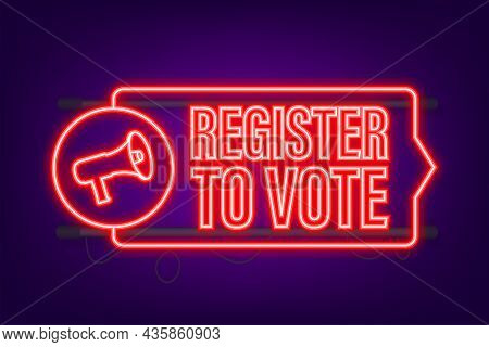 Megaphone Banner With Register To Vote. Neon Icon. Vector Illustration