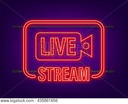 Live Streaming Logo. Neon Icon. Stream Interface. Vector Stock Illustration