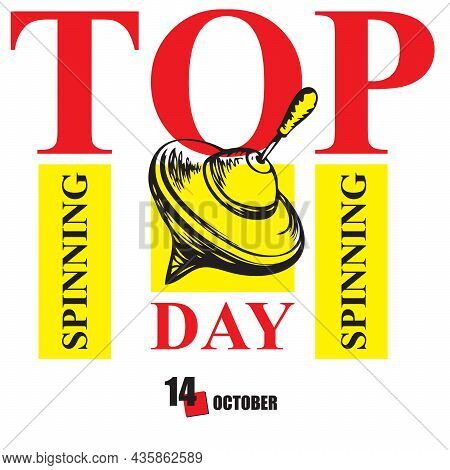 The Calendar Event Is Celebrated In October - Top Spinning Day