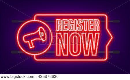 Megaphone Label With Register Now. Neon Icon. Web Design. Vector Stock Illustration