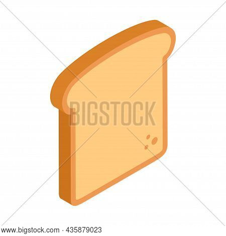 Slice Of Bread Icon. Isometric Of Toast Bread. Vector Illustration Isolated On White Background.
