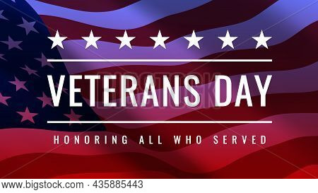 Veterans Day - Honoring All Who Served Poster. November 11. Usa Veterans Day Celebration. American F