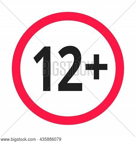 Over 12 Years Old Plus Forbidden Round Icon Sign Vector Illustration. Twelve Or Older Persons Adult