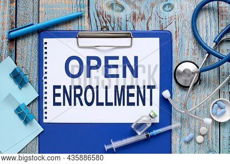 Open Enrollment. Ampoules, Tablets. Stethoscope, Notepad On The Doctors Table. Medical Diagnosis Or
