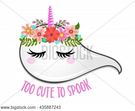 Too Cute To Spook, Happy Halloween - Beautiful Ghost Girl. Spooky Ghost Doodle Draw For Print. Adora