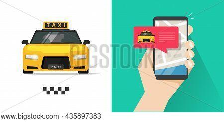 Taxi Mobile Cell Phone Order Service Vector With Online Info Message And Map Location On Screen With