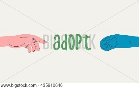 Human Hand, Dog Paw And Text Adopt. Banner For Animal Shelter Or Veterinary Clinic. Vector Flat Illu