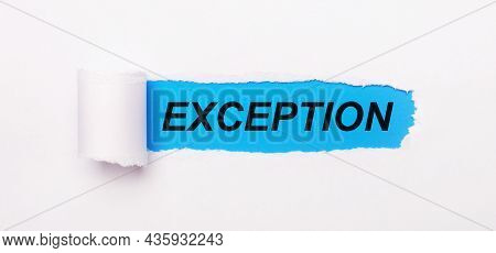 On A Bright Blue Background, White Paper With A Torn Stripe And The Text Exception