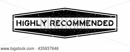 Grunge Black Highly Recommended Word Hexagon Rubber Seal Stamp On White Background