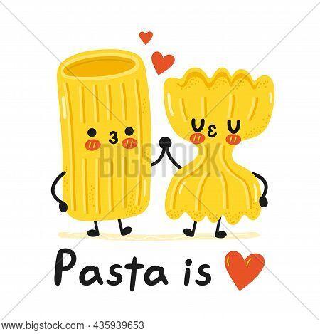 Cute Funny Macaroni Pasta Noodles Character. Pasta Is Love Slogan. Vector Cartoon Kawaii Character I