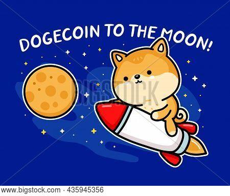Cute Funny Akita Inu Dog Dogecoin Character Fly On Rocket To Moon. Dogecoin To The Moon Slogan Vecto