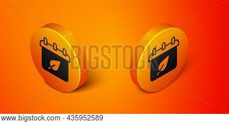 Isometric Calendar With Autumn Leaves Icon Isolated On Orange Background. Orange Circle Button. Vect