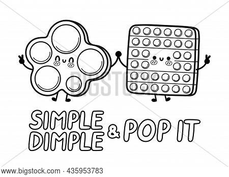 Cute Funny Pop It And Simple Dimple. Vector Hand Drawn Cartoon Kawaii Character Illustration Icon. I