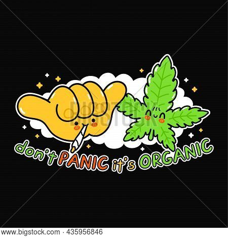 Shaka Gesture With Marijuana Joint And Weed Leaf. Dont Panic Its Organic Slogan. Vector Hand Drawn D