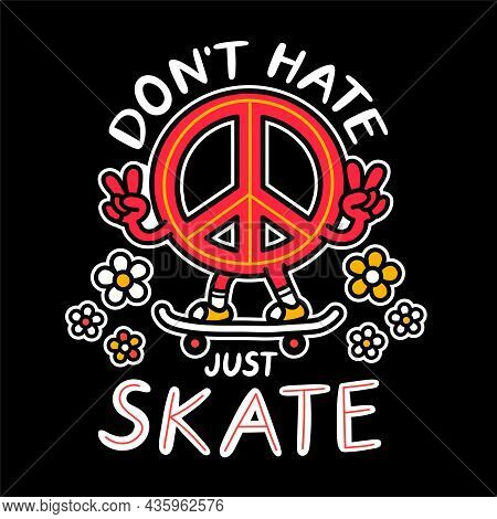 Pacifism Sign Show Peace Gesture And Rides Skateboard. Dont Hate Just Skate Slogan. Vector Hand Draw