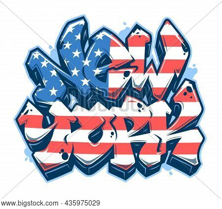 New York Lettering In Readable Graffiti Style With United States Of America Flag. Isolated On White