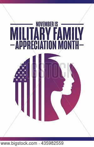 November Is Military Family Appreciation Month. Holiday Concept. Template For Background, Banner, Ca