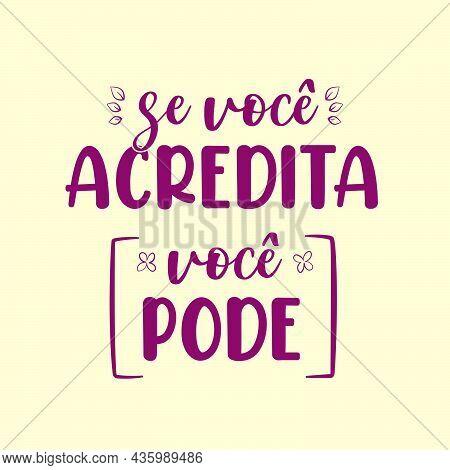 Motivational Portuguese Phrase. Translation: