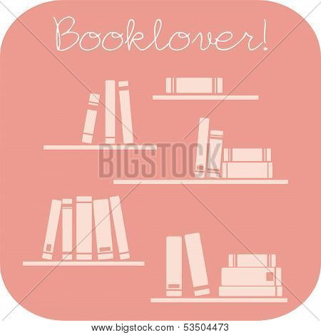 Books on the shelves and booklover text - simply retro pink vector illustration