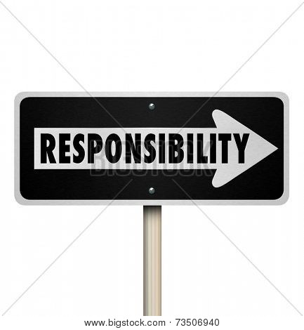 Responsibility word on a one way road sign pointing to someone you are passing a job, duty or work onto as in delegation
