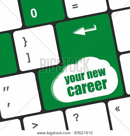 your new career button on computer keyboard key poster