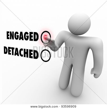 Engaged vs Detached words and a man or person choosing between them as a course of interaction as an extrovert or introvert