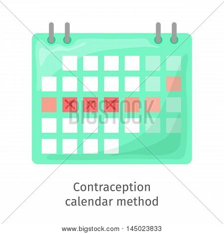 Contraception method - ovulation calendar with marks days. Menstruation period. Menstrual cycle icon. Medical birth control. Planning pregnancy. Flat vector illustration isolated on white background