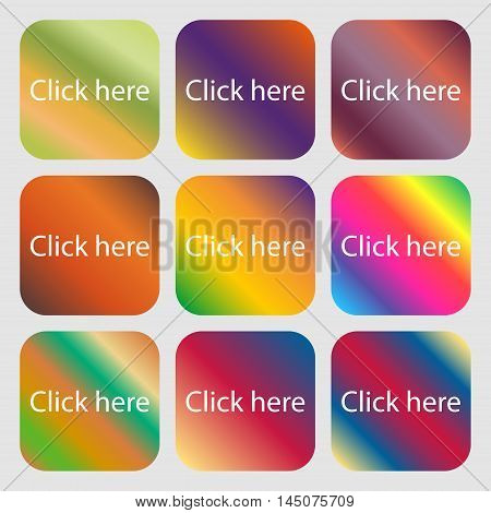 Click Here Sign Icon. Press Button . Nine Buttons With Bright Gradients For Beautiful Design. Vector