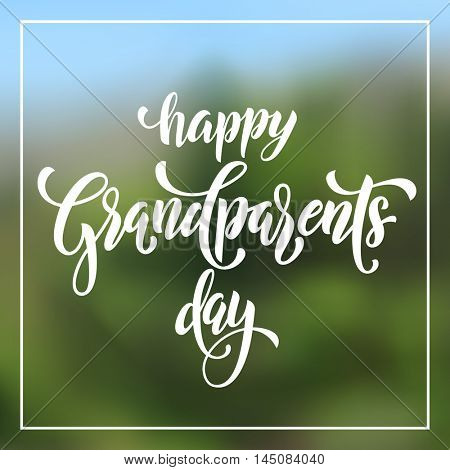 Happy Grandparents Day classic lettering for grandfather, grandmother greeting card. Hand drawn vector freehand calligraphy on frame banner