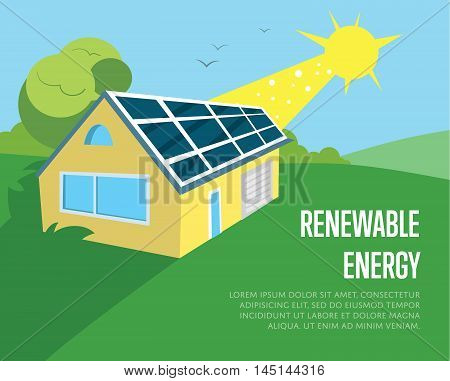 Renewable energy vector illustration. Eco house in green field with blue solar panels on the roof under bright sun. Production of energy from the sun. Modern alternative energy generation.